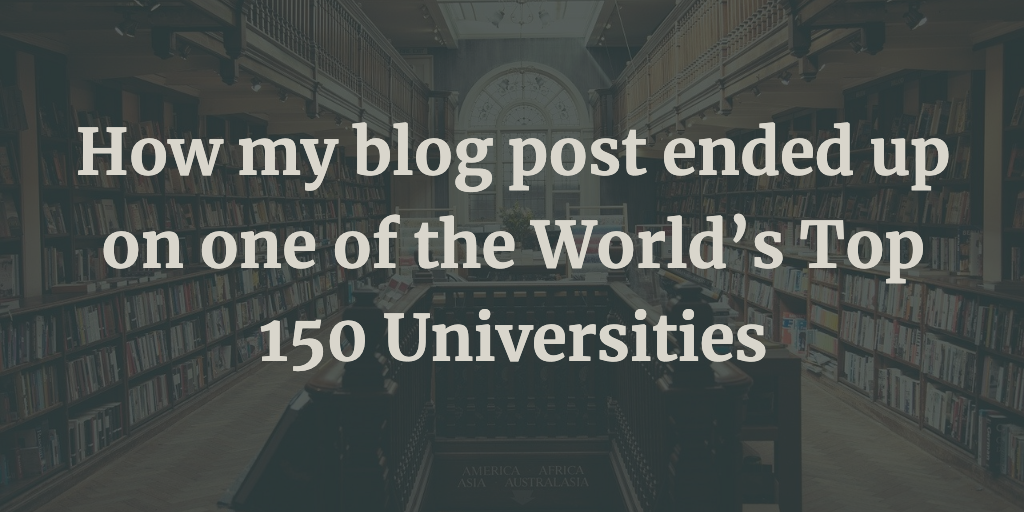 How my blog post ended up as a lecture material on one of the World's Top 150 Universities